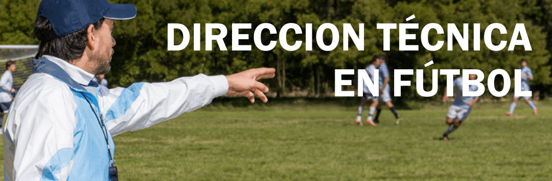 Direccion técnica en Futbol